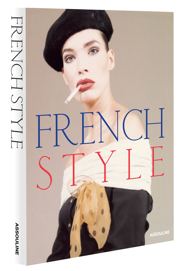 Assouline S French Style Guide French Fashion By